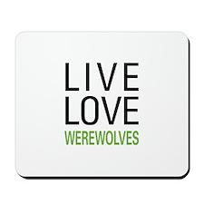 Live Love Werewolves Mousepad