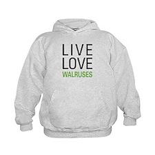 Live Love Walruses Hoodie