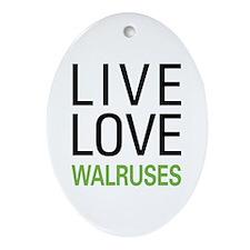 Live Love Walruses Ornament (Oval)