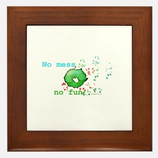 No Mess No Fun Framed Tile