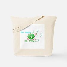 No Mess No Fun Tote Bag