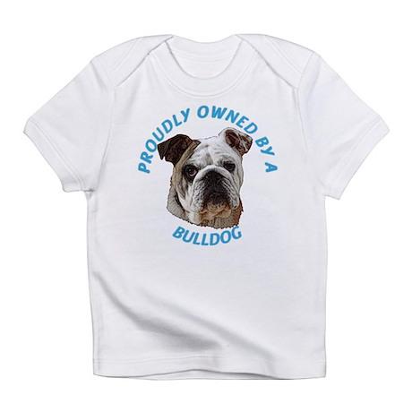 Proudly Owned Bulldog Infant T-Shirt