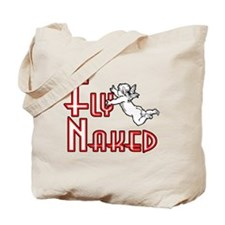 Fly Naked... Tote Bag