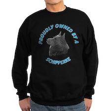 Proudly Owned Schipperke Sweatshirt