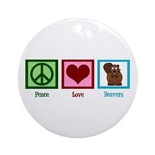 Peace Love Beavers Ornament (Round)