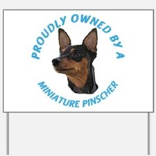 Proudly Owned Min Pin Yard Sign