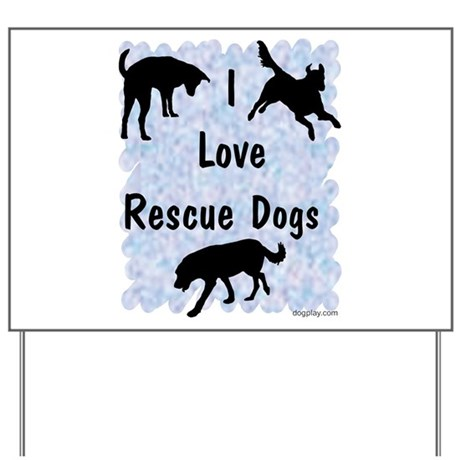 I Love Rescue Dogs (blue) Yard Sign