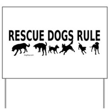 Rescue Dogs Rule Yard Sign