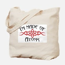 I'm Made of Atoms Tote Bag