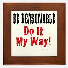 Be Reasonable Dominant Framed Tile