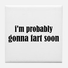 Fart Soon Tile Coaster