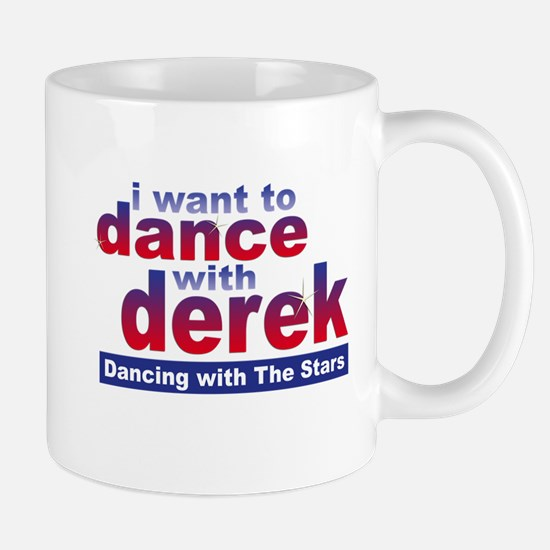 I Want to Dance with Derek Mug
