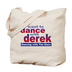 I Want to Dance with Derek Tote Bag