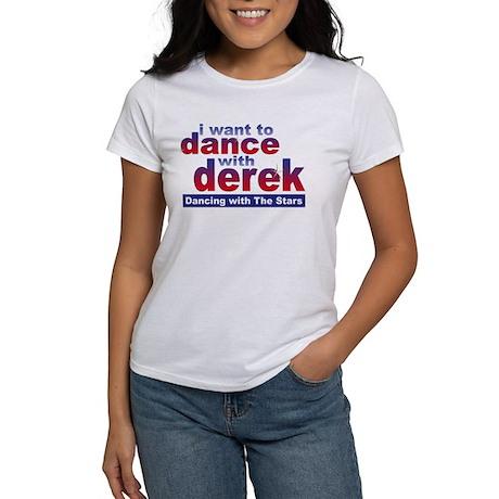 I Want to Dance with Derek Women's T-Shirt