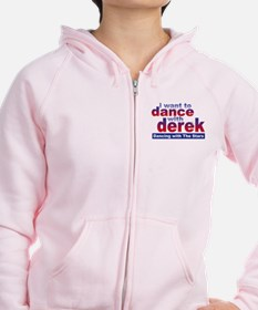 I Want to Dance with Derek Zip Hoodie