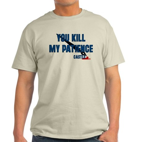 Castle you Kill My Patience Light T-Shirt