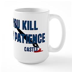 Castle you Kill My Patience Mug