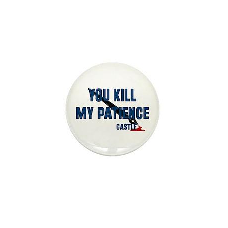 Castle you Kill My Patience Mini Button