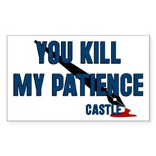 Castle you Kill My Patience Decal