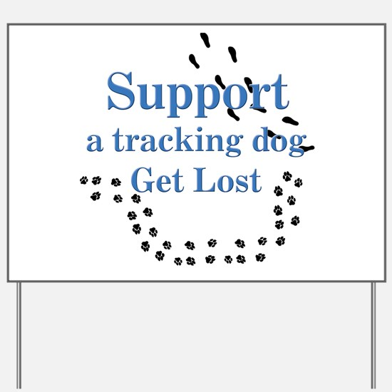 Support Tracking Yard Sign