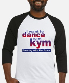 I Want to Dance with Kym Baseball Jersey