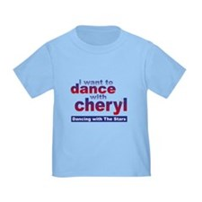 I want to Dance with Cheryl Toddler T-Shirt