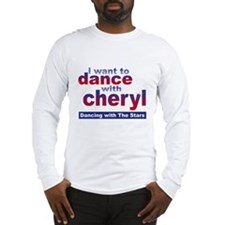 I want to Dance with Cheryl Long Sleeve T-Shirt