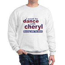 I want to Dance with Cheryl Sweatshirt