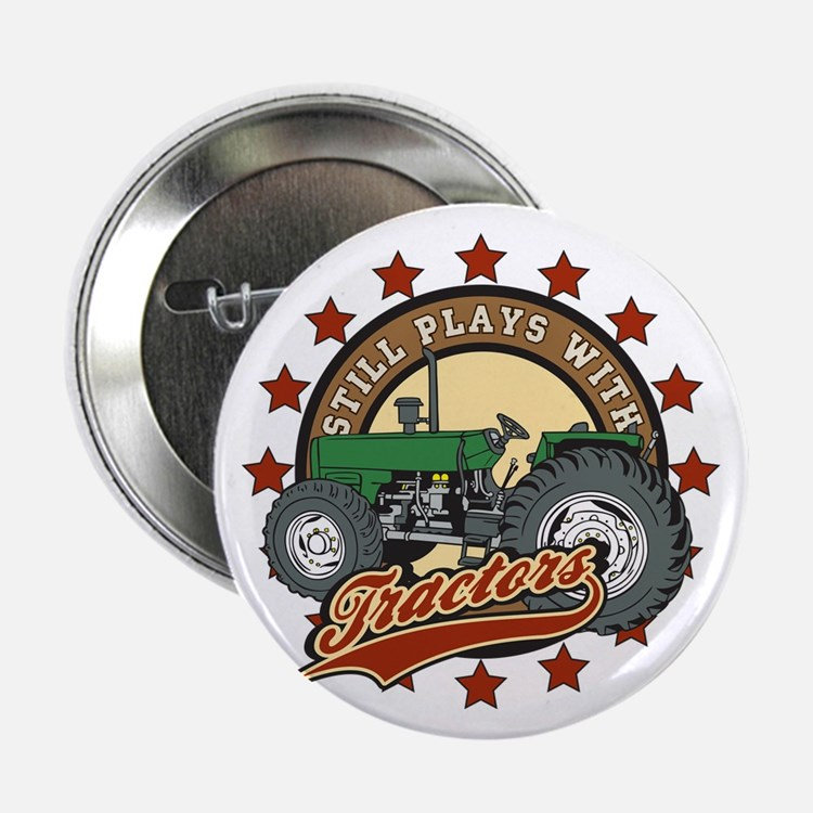 """Still Plays with Tractors Green 2.25"""" Button"""