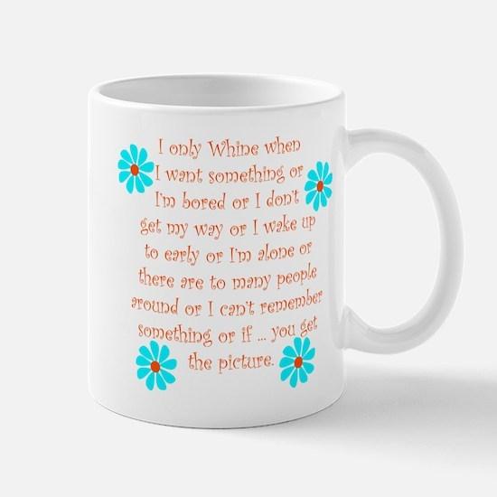 I Only Whine... Mug
