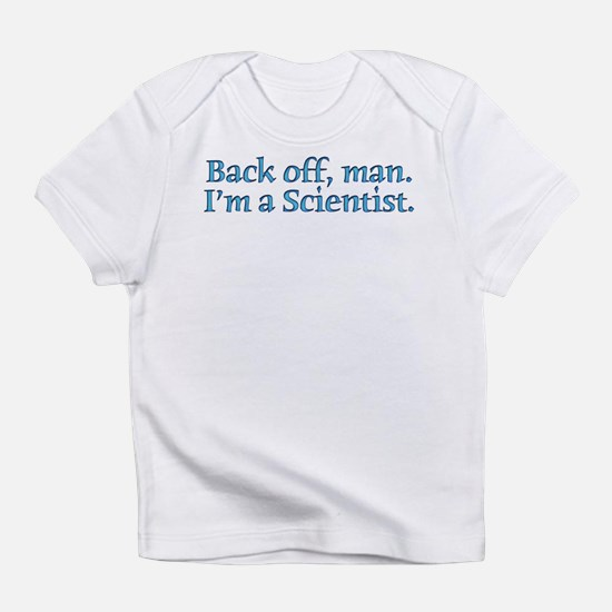 I'm A Scientist Quote Infant T-Shirt