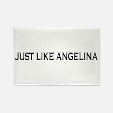 Just like Angelina Rectangle Magnet