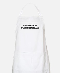 Rather be Playing Netball BBQ Apron