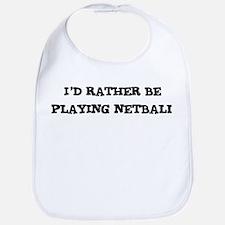 Rather be Playing Netball Bib