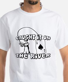 caught it on the river Shirt