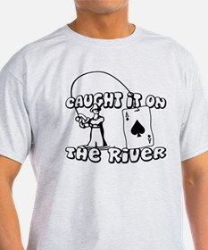 caught it on the river T-Shirt