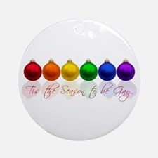 Tis the season to be gay Ornament (Round)