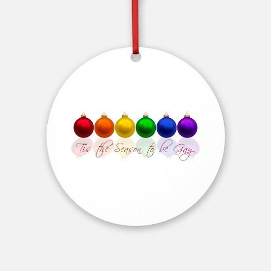 Tis the season to be gay Ornament (Round)