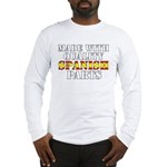 Quality Spanish Parts Long Sleeve T-Shirt