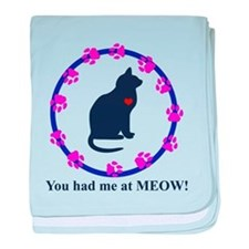 You Had Me at Meow baby blanket