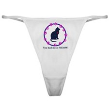 You Had Me at Meow Classic Thong