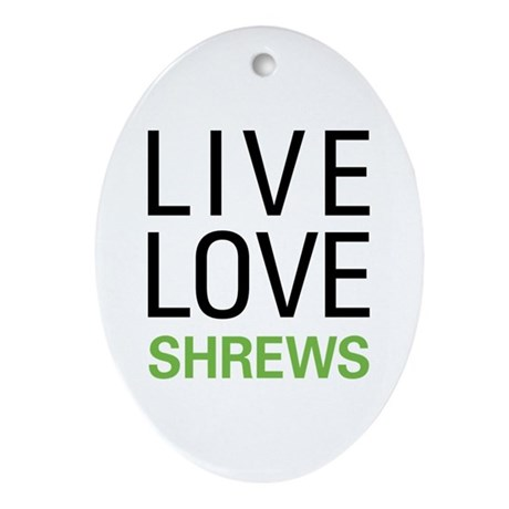 Live Love Shrews Ornament (Oval)