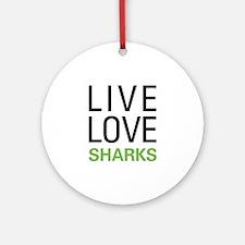 Live Love Sharks Ornament (Round)