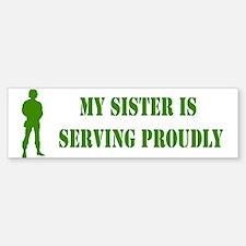 """""""Sister In Military"""" Bumper Bumper Bumper Sticker"""