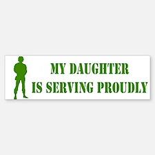 """""""Daughter In Military"""" Bumper Bumper Bumper Sticker"""