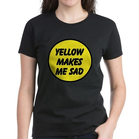 Yellow Makes Me Sad Women's Dark T-Shirt