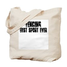 Fencing-Best Sport Ever Tote Bag