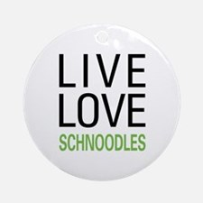 Live Love Schnoodles Ornament (Round)