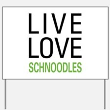 Live Love Schnoodles Yard Sign