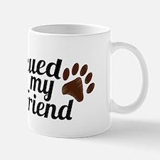 Rescued Dog Best Friend Mug